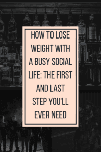 How to lose weight with a busy social life