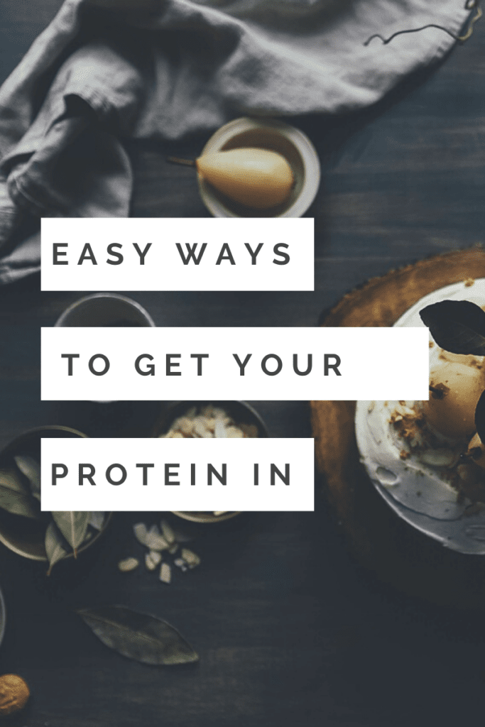 easy ways to get your protein in