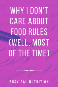 why I don't care about food rules (well, most of the time)